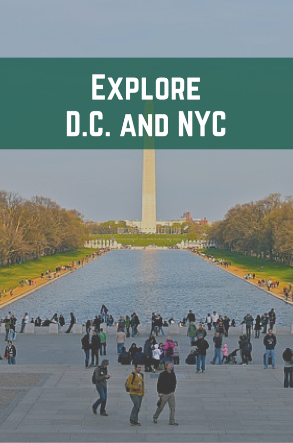 Explore D.C. and NYC