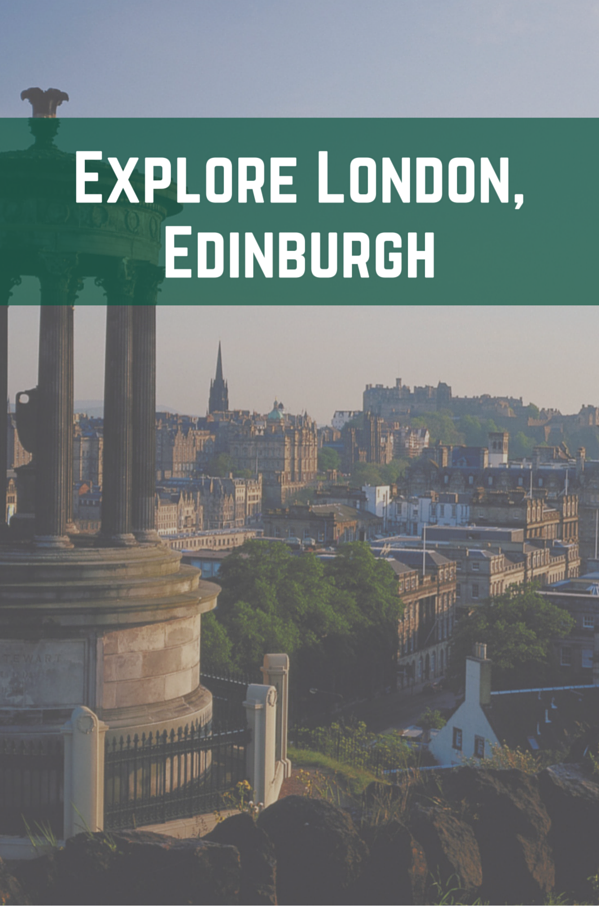 Explore London, Edinburgh