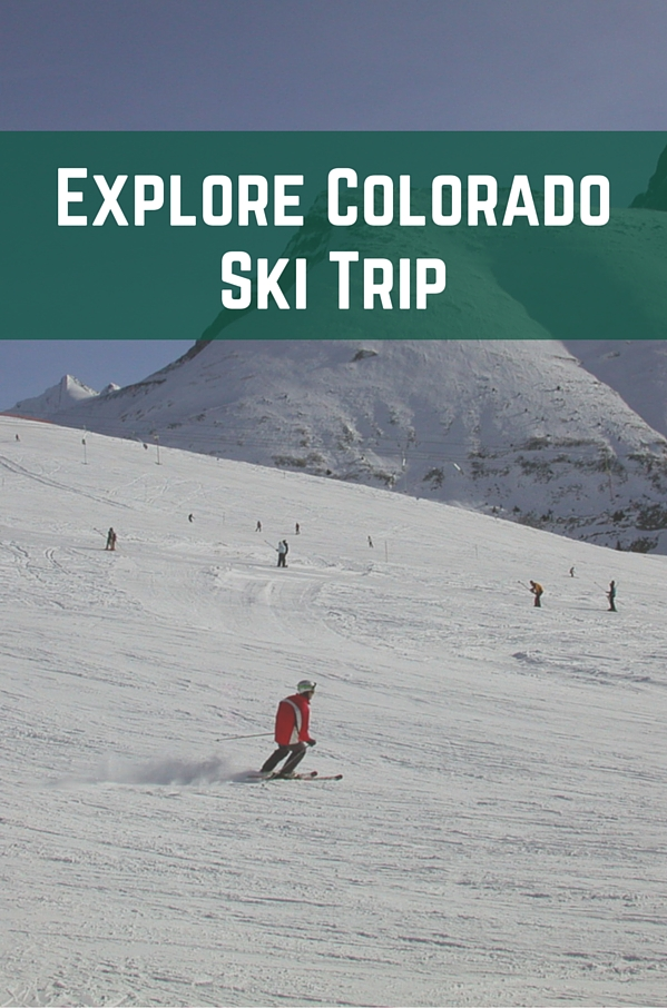 Explore Colorado – Ski Trip