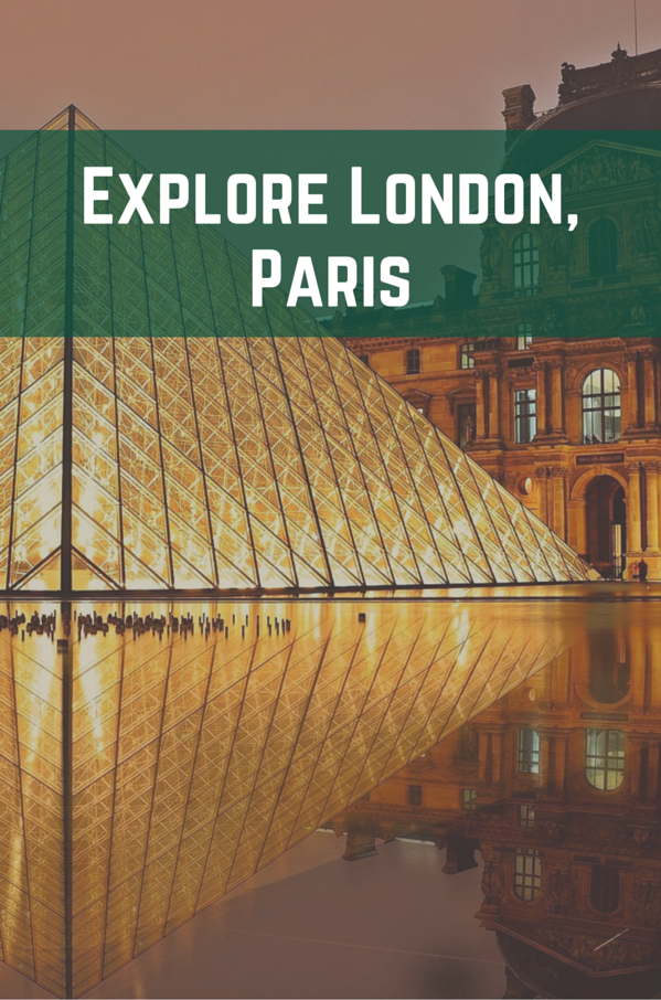 Explore London, Paris