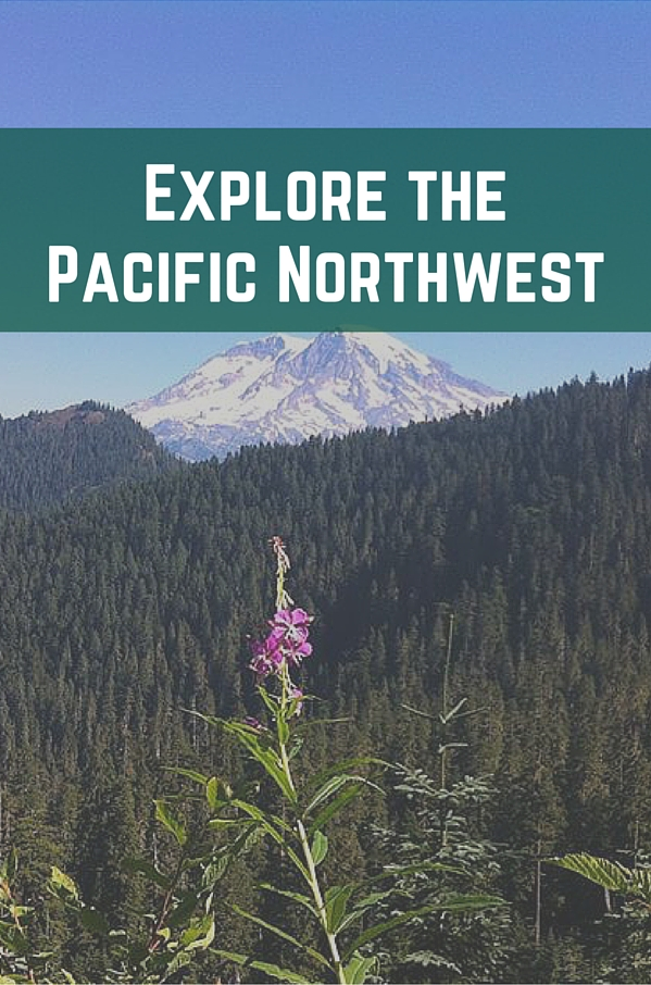 Explore the Pacific Northwest