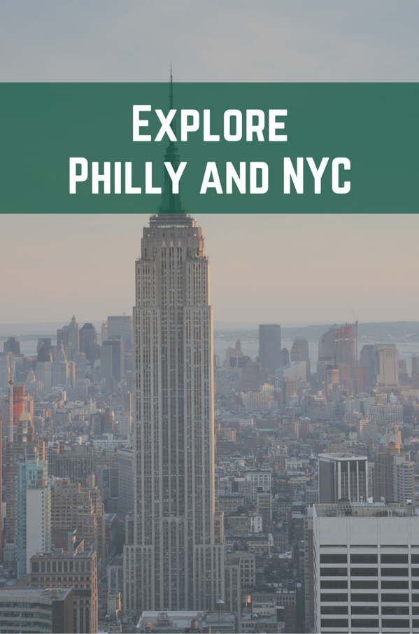 Explore Philly, NYC