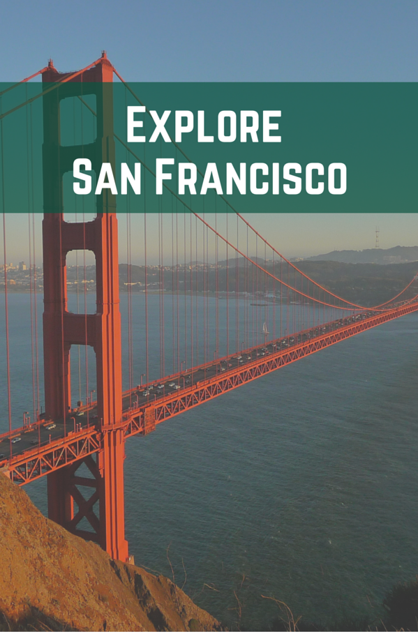 Explore San Francisco