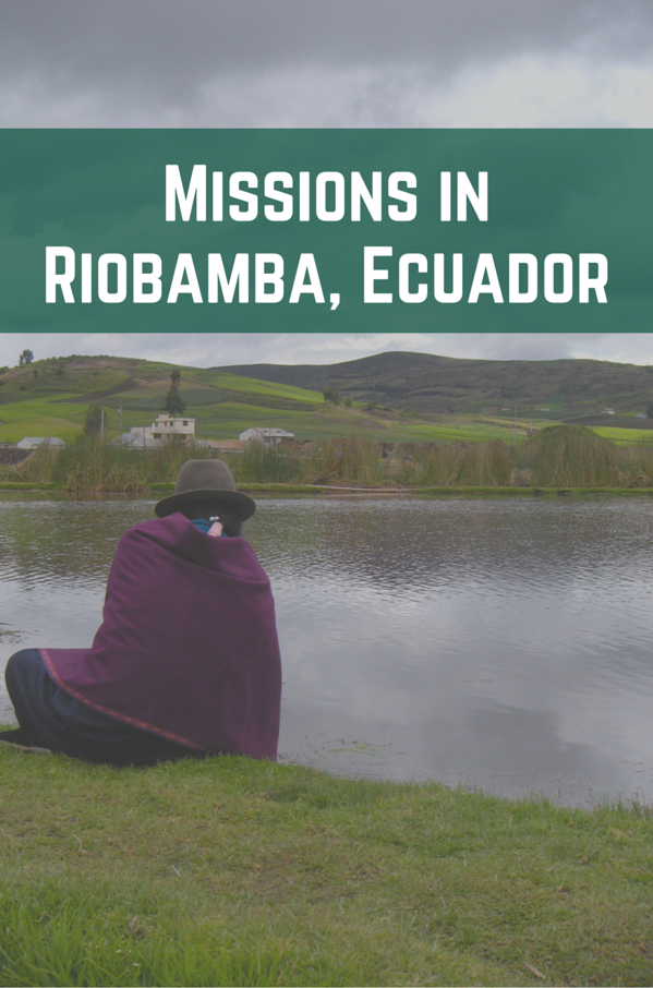Missions in Riobamba