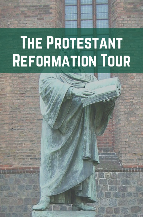 The Protestant Reformation Tour