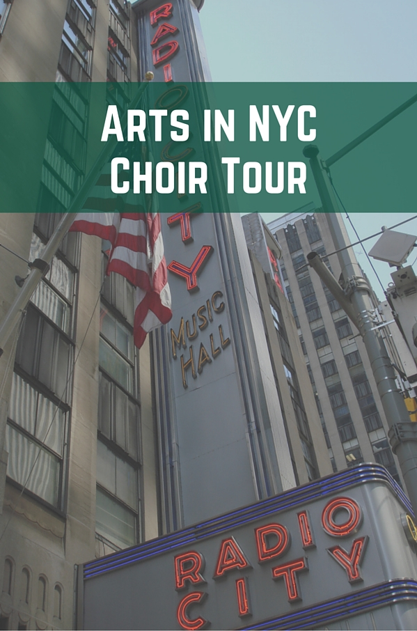 Arts in NYC – Choir Tour