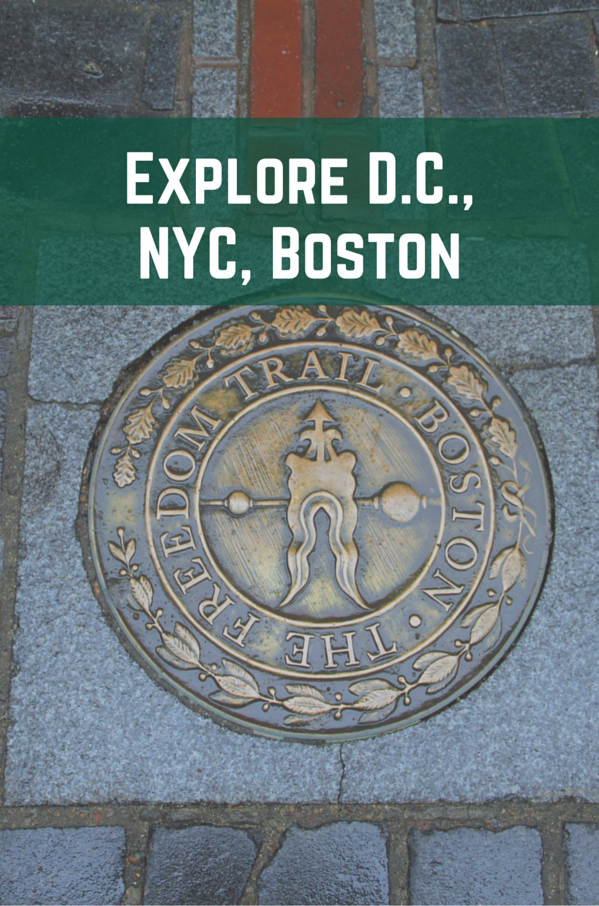 Explore D.C., NYC, Boston