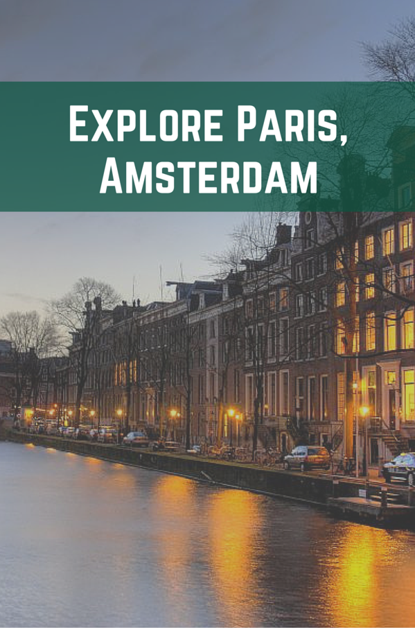 Explore Paris, Amsterdam
