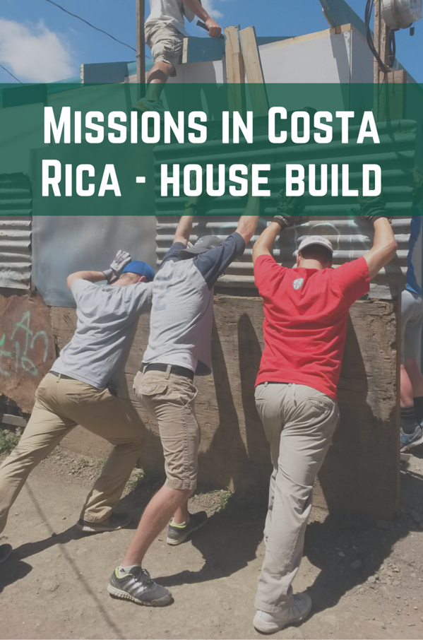 Missions in Costa Rica – House Build