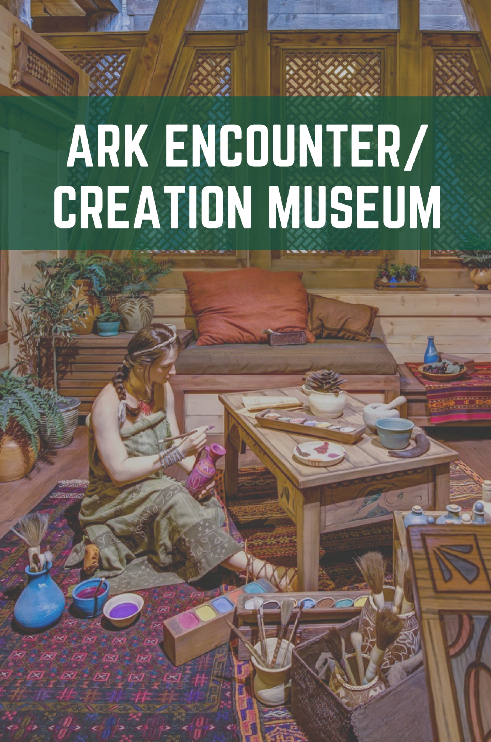 Ark Encounter/Creation Museum